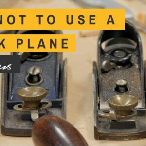 Why not to use a Block Plane   Paul Sellers