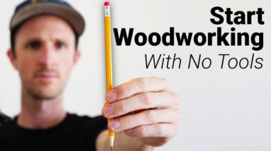 5 Steps to Start Woodworking NOW!